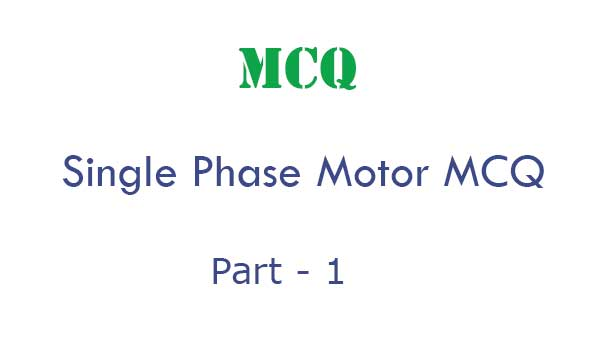 single phase motor mcq